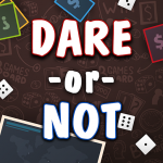 [APK] Dare or Not 5.5.0 (MOD Unlimited Money)
